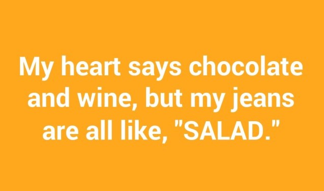 my-heart-says-chocolate-and-wine-but-my-jeans-are-4731-640x640.jpg